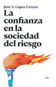 Lopez Cerezo La confianza en la sociedad del riesgo