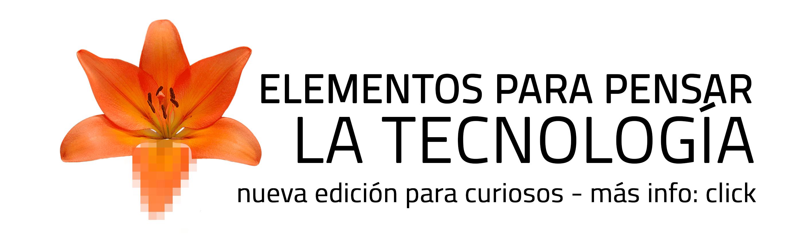 Elementos para pensar la tecnología por Martín Parselis