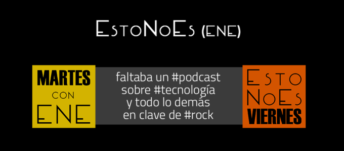 EstoNoEs (ENE) podcast de Martín Parselis